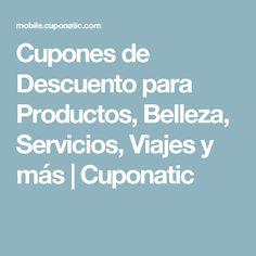 Cupones de Descuento para Productos, Belleza, Servicios, Viajes y más | Cuponatic