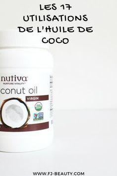 17 utilisations de l'huile de coco #huiledecoco #slowcosmétique #beauténaturelle
