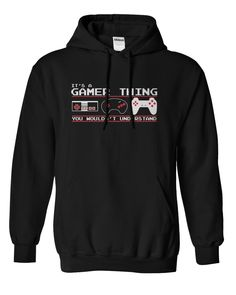 Its A Gamer Thing!