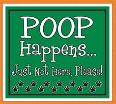 """Imagine This Company - Magnets and Signs - Nice variety of green """"Please Don't Poop Here"""" type of signs"""