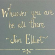 I'm a big Jim Elliot fan. And this quote from him is one of my favorites! Great Quotes, Quotes To Live By, Inspirational Quotes, Motivational, Words Quotes, Me Quotes, Sayings, Famous Quotes, Funny Quotes