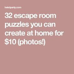 32 escape room puzzles you can create at home for $10 (photos!)