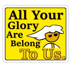 PC Master Race All Your Glory Are Belong To Us. Available as T-Shirts & Hoodies, Stickers, iPhone Cases, Posters, Home Decors, Tote Bags, Pouches, Prints, Cards, Kids Clothes, iPad Cases, Laptop Skins, Drawstring Bags, Laptop Sleeves, and Stationeries