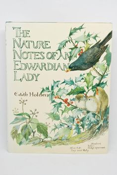The Nature Notes of An Edwardian Lady - Edith Holden - Hardcover Book - Vintage Hardcover - Vintage Nature Notes of an Edwardian Lady Vintage Theme, Vintage Books, Antique Books, Edith Holden, Black Bear Cub, Eye For Detail, Nature Journal, Old Paper, Fashion Books