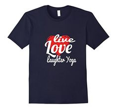 Live Laugh Love Shirt. Live Love Laughter Yoga T Shirts - EKEN T Shirts. Sharing #laughter adds #joyfulness to any #relationship. When you share #funny stories, memories, or #jokes together, it's unitive, especially during difficult or #stressful times. https://www.amazon.com/dp/B01GVMRR38/ref=cm_sw_r_pi_dp_A-fxxbG04EGDF