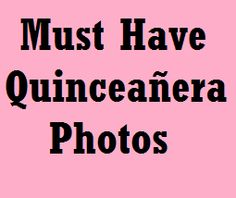 A list of must have quinceañera photos. Create a shot list for your photographer or for collecting photos from your guests with the QuincePix photo-sharing app