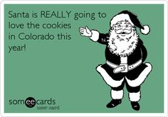 : Santa is REALLY going to love the cookies in Colorado this year!