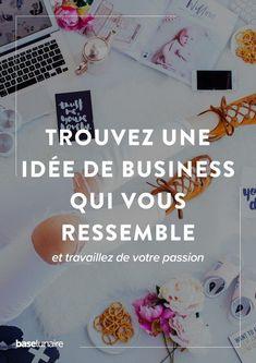 trouver idée business, mon idée business, vivre de sa passion, arrondir ses fins de mois de sa passion, travailler de sa passion, créer blog passion #passionwork #business #businesstips #conseilbusiness #entrepreneur #autoentrepreneur