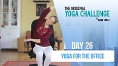 Original Yoga Challenge: Day 26 - Yoga For The Office