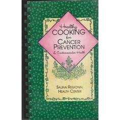 HealthyCooking For Cancer Prevention & Cardiovascular Health Cookbook [Spiral-Bound]  Salina Regional Health Center (Editor)