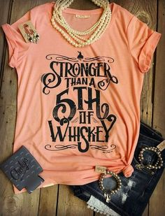 Stronger than a of Whiskey shirt cheekys cheekys shirt Country Wear, Country Girl Style, Country Shirts, Country Outfits, My Style, Cute Country Clothes, Country Life, Cute Shirts, Funny Shirts
