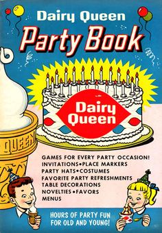 Get excited, people! Today I purchased this fantastic Dairy Queen Party Book, published in It is full of the most ridiculous party games for children I have ever seen. Weird Vintage, Vintage Ads, Vintage Posters, Retro Ads, Vintage Advertisements, Vintage Ice Cream, Vintage Birthday Cards, Dairy Queen, Fiction And Nonfiction