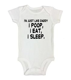 Im Just Like Daddy I Poop I Eat I Sleep. Funny Kids Onesie - Funny Sibling Shirts - Ideas of Funny Sibling Shirts - I'm just like Daddy. Sibling Shirts, Baby Shirts, Onesies, Onesie Diy, Funny Onesie, Baby Onesie, Baby Boy Outfits, Kids Outfits, Funny Kids Shirts