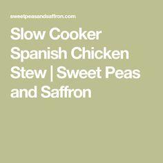 Slow Cooker Spanish Chicken Stew | Sweet Peas and Saffron
