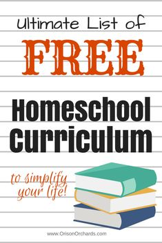 Ultimate List of Free Homeschool Curriculum   Orison Orchards