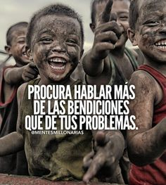 Try to talk more about the blessings than about your problems Motivacional Quotes, Words Quotes, Great Quotes, Wise Words, Inspirational Quotes, Sayings, Mentor Of The Billion, Positive Messages, Spanish Quotes