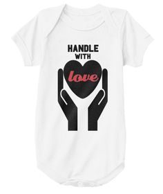 """Discover """"Handle With Love"""" Baby Onesie T-Shirt from Tees' Top Shop, a custom product made just for you by Teespring. - Did the baby came without instructions? Funny Tank Tops, Funny Tees, Funny Tshirts, Baby Onesie, Baby Bodysuit, Onesies, Funny Babies, Cute Babies, Funny Hoodies"""