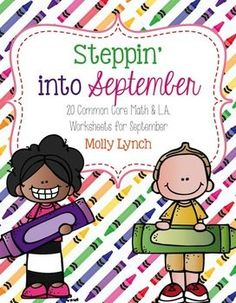 Steppin' into September is filled with 20 NO PREP Common Core activities for Math & Language Arts to start your year off! Make your life easy during the busy month of September with Common Core activities to keep your kids engaged! Here's what skills are included:Language Arts* Facts & Opinions* Short Vowels (3 activities)* CVC Scrambled Words* Color Words* Sight Words* Punctuation* Nouns & Adjectives SortMath* 10 Frame* Before & After Numbers * True or False Equations * Place...