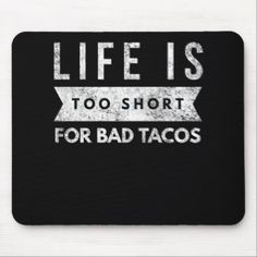 Humor Mexicano, Taco Humor, Food Humor, Mexican Humor, Custom Mouse Pads, Corner Designs, Marketing Materials, Life Is Short, Tacos