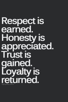 I don't like the line, ''respect is earned.'' Respect should be automatically given. Loss of respect is earned! Dope Quotes, Words Quotes, Wise Words, Funny Quotes, Quotes Quotes, Wisdom Quotes, Depressing Quotes, Media Quotes, Friend Quotes