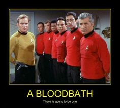 Oh man... I didn't want to be a red shirt!