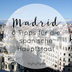 Madrid - 8 Tipps für die spanische Hauptstadt
