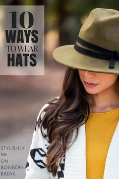 10 Ways to Wear Hats  - hats for fall, hats for winter, hats for spring and hats for summer! Which fashion would fit your style? Sorry guys, this one is for women only.