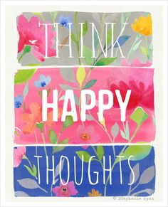 Think Happy Thoughts Art Print by stephanieryanart on Etsy, $22.00