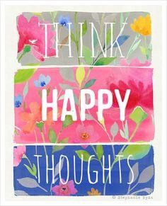 Think Happy Thoughts Art Print by stephanieryanart on Etsy, $22.00 www.stephanieryandesign.com