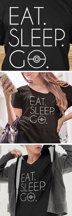 """EAT. SLEEP. GO."" 