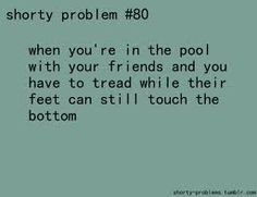 Same goes for any body of water. #petite #short_girl #problems