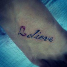 Believe tattoo on foot<3