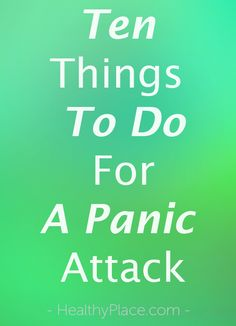 """""""What is the best thing to do for a panic attack? Here are 10 tools for fast panic attack relief when you're having a panic attack."""" www.HealthyPlace.com"""