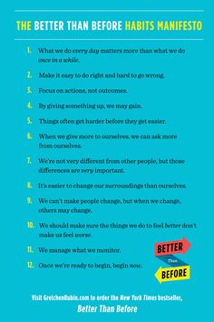 The #BetterThanBefore Habits Manifesto! http://gretchenrubin.com/books/before-after/buy-the-book/  Matches the new cover of the paperback!