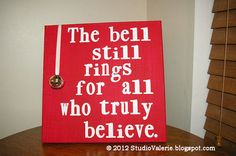 """The bell still rings for all who truly believe."" - Polar Express. Love this movie :)"