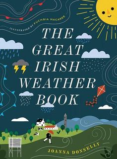 The Great Irish Weather Book Irish Weather, Weather Book, What Makes A Rainbow, Ireland Language, Ireland Weather, Mind Blowing Facts, Cold Front, This Is A Book, Science Books