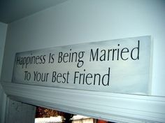"""Happiness is being married to your best friend"" sign $24.00"