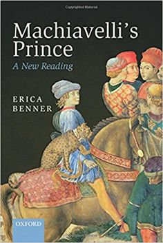 Machiavelli's Prince: A New Reading: Erica Benner: 9780198746805: Amazon.com: Books