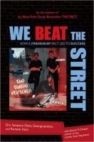 We beat the street : how a friendship pact led to success / Making a pact to stick together through the rough times in their impoverished Newark neighborhood, three boys found the strength and determination to work through their difficulties in order to complete high school, get through college, and attend medical school togethe