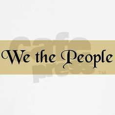 We The People Wall Clock on CafePress.com :) http://www.cafepress.com/+we_the_people_wall_clock,193415713?aid=419378