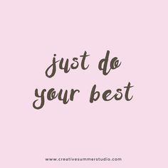 Just do your best.  Motivational quote, inspirational quote, calligraphy quote, fonts, types, typography