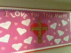 Valentine bulletin board I did for church (2013) by maryanne