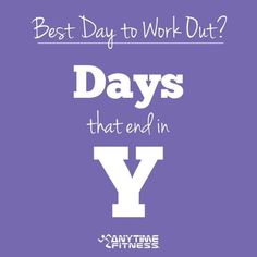 """Best day to work out at Anytime Fitness Hounslow? Any day that ends in a """"Y"""" Fit Motivation, Weight Loss Motivation, Motivation Quotes, Pilates Workout, Gym Workouts, Workout Diet, Anytime Fitness Gym, Fitness Diet, Health Fitness"""
