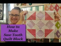 How to Make The Saw Tooth Quilt Block... Block #3 2018