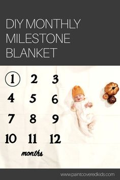 Learn how to create your own monthly milestone blanket to document your baby's monthly growth!
