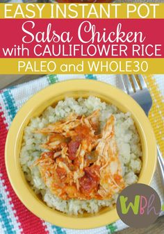 Paleo and Whole 30 Instant Pot Salsa Chicken with Cauliflower Rice