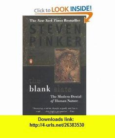 The Blank Slate The Modern Denial of Human Nature (9780142003343) Steven Pinker , ISBN-10: 0142003344  , ISBN-13: 978-0142003343 ,  , tutorials , pdf , ebook , torrent , downloads , rapidshare , filesonic , hotfile , megaupload , fileserve