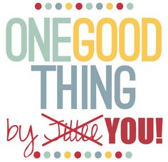 "One Good Thing By YOU – Volume Three & A ""Share The Blog Love"" Giveaway!"