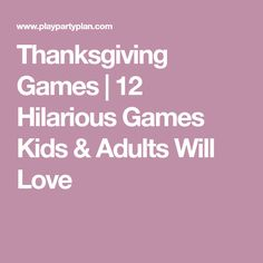 Thanksgiving Games   12 Hilarious Games Kids & Adults Will Love