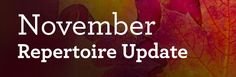 Check out this month's repertoire updates!